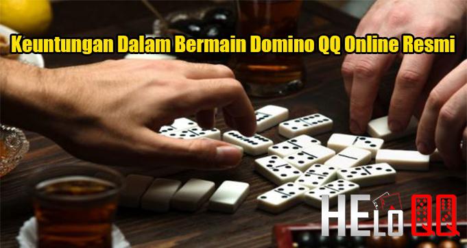 Keuntungan Dalam Bermain Domino QQ Online Resmi
