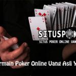 Panduan Bermain Poker Online Uang Asli Yang Aman